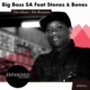 Big Boss SA Ft. Stones & Bones - The Ghost (VDX Remix)