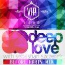 Sebastian Szczerek - DEEP LOVE Before Party Mix VIP ROOM RADOM (Podcast)