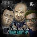 Luca M, JUST2, CMM - Raw Baby (Original Mix)