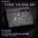 Danger & Jack the Ripper - Time to Die (Original mix)