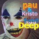 Pauchina & Kristo  - TotalDeep ()