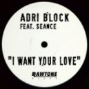 Adri Block Ft. Seance - I Want Your Love (Clubmix)