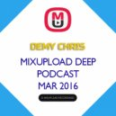 Demy Chris - Mixupload Deep Podcast (March 2016)