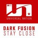 Dark Fusion - Stay Close (Original Mix)