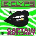 DJ E-Clyps - Captain Ratchet (Instrumental)