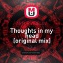 ARTUR VIDELOV - Thoughts in my head (Original mix)