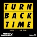 Patrick Hagenaar - Turn Back Time (Back To The Time) (Club Mix)