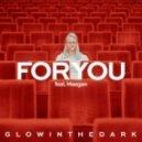 Glowinthedark - For You (feat. Maegan)