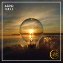 Abro - Make (Original Mix)