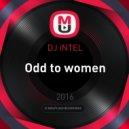 DJ iNTEL - Odd to women