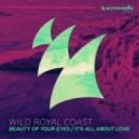 Wild Royal Coast - It's All About Love (Original mix)