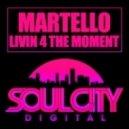 Martello - Livin 4 The Moment (Original Disco Dub)