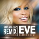 Eve - Tambourine (Vincent & Diaz Remix)