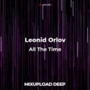 Leonid Orlov - All The Time (Extended Mix)