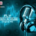 Fly  - Check In House (Original Mix)