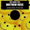 Matthew Yates - Smilling Faces