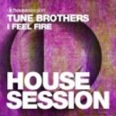Tune Brothers - I Feel Fire (Analog Rabbits Remix)