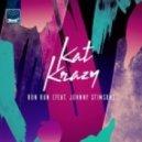 Kat Krazy Ft. Johnny Stimson - Run Run (Extended Mix)