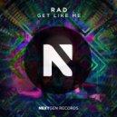 RAD - Get Like Me