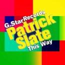 Patrick Slate - This Way (Original Mix)
