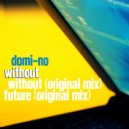 Domi-No - Without