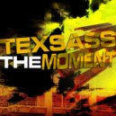 Texsass - The Moment