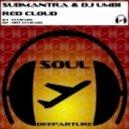 Submantra & DJ Umbi - Red Cloud (Club Mix)