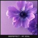 Deepeffect - My Soul (Original Mix)