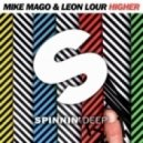 Mike Mago & Leon Lour - Higher (Extended Mix)