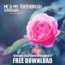 Me & My Toothbrush,Croatia Squad,KinSpin  - Sundown Self Control