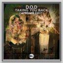 D.O.D - Taking You Back (Afrojack Edit Extended)