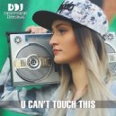 Deepside Deejays - U Can't Touch This (Extended Mix)