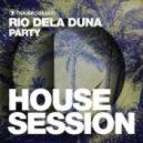 Rio Dela Duna - Party (Raul Cremona Remix)