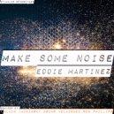 Eddie Martinez - Make Some Noise (Oscar Velazquez Peak Hour Mix)