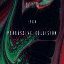 LBxD - Percussive Collision (Original mix)