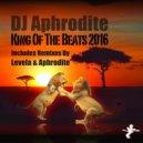 Aphrodite - King Of The Beats 2016 (Original mix)
