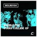 Bubble Pop, Stephanie Kay - Stars Collide