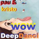Pauchina & Kristo - Deep Danci