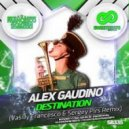 Alex Gaudino - Destination (Vasiliy Francesco , Sergey Pirs Remix)