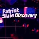 Patrick Slate - Discovery (Original Mix)
