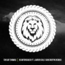 Taylor Thomas - Heartbreaker (Xan Griffin Remix)