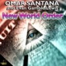 Omar Santana & Evan Gamble Lewis - New World Order (Original mix)