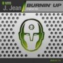 J.Jean - Burnin' Up (Original Mix)