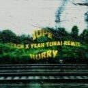 Jupe - Hurry (Reach & Yeahtuna! Remix)