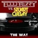 Todd Terry, Stuart Ojelay - The Way