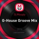 Dj Maugly - G-House Groove Mix