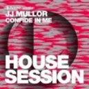 JJ Mullor - Confide In Me