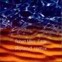 Robert Miles - Fable (Roland remix)