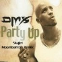 DMX - Party Up (Skyjet Moombahton Remix)