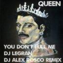 Queen - You Don't Full Me (Dj Legran & Dj Alex Rosco Remix)